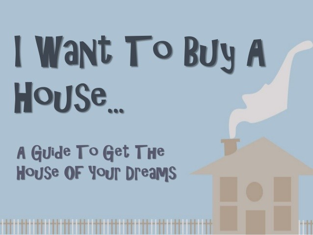 i-want-to-buy-a-house-a-guide-to-get-the-house-of-your-dreams-1-638.jpg